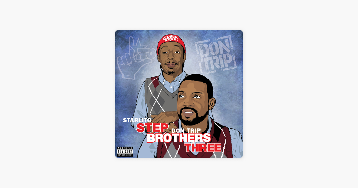 starlito don trip step brothers 3