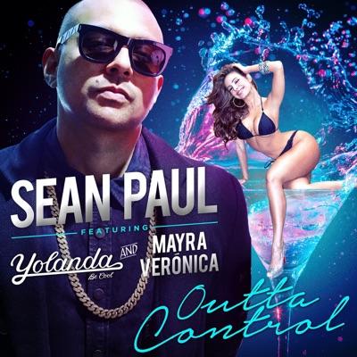 Outta Control (G-Wizard Remix) [feat. Mayra Veronica & Yolanda Be Cool] - Single - Sean Paul
