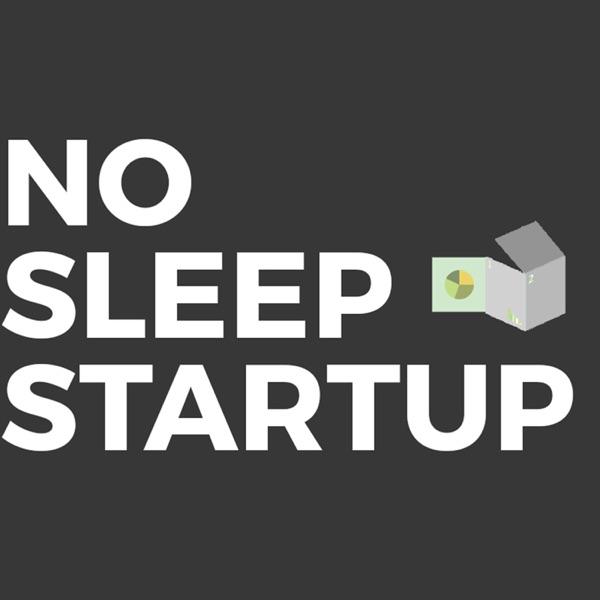 The No Sleep Startup Podcast