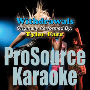 ProSource Karaoke Band - Withdrawals (Originally Performed By Tyler Farr) [Instrumental]