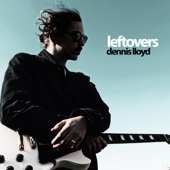 Leftovers-Dennis Lloyd