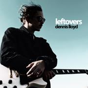 Leftovers - Dennis Lloyd - Dennis Lloyd