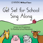 Get Set for School: Sing Along - Learning Without Tears - Learning Without Tears