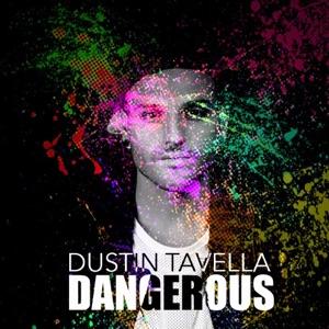 dUSTIN tAVELLA - Dangerous