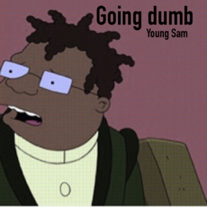 Going Dumb - Single Mp3 Download