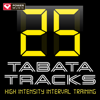25 Tabata Tracks - High Intensity Interval Training (20 Second Work and 10 Second Rest Cycles with Vocal Cues) - Power Music Workout