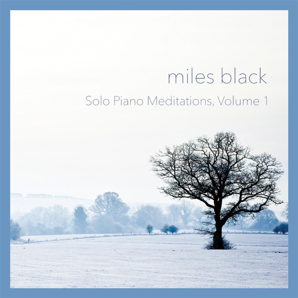 Solo Piano Meditations, Vol  1 by Miles Black on iTunes