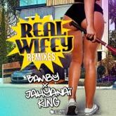 Real Wifey (feat. Jahyanaï King) [Remixes] - Single