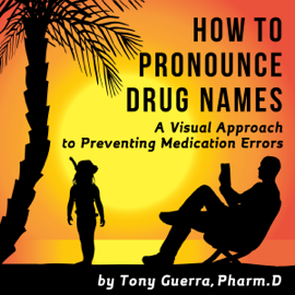 How to Pronounce Drug Names: A Visual Approach to Preventing Medication Errors (Unabridged) audiobook