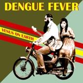Dengue Fever - Integratron
