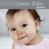 Classic Baby: Mozart - Dream Baby