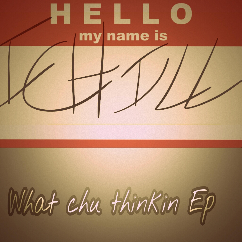 What Chu Thinkin Ep