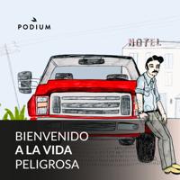 Podcast cover art for Bienvenido a la vida peligrosa