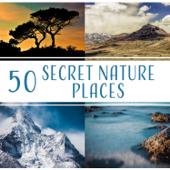 50 Secret Nature Places – Soft Nature Sounds, Harmony Bosom of Nature, Relaxing Music, Meditation & Yoga