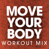 Move Your Body (Extended Workout Mix)