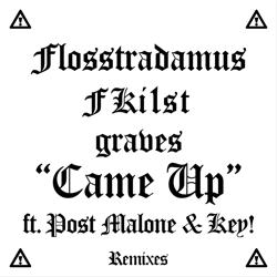View album Flosstradamus, FKi1st & graves - Came Up (feat. Post Malone & Key!) [Remixes] - EP