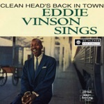 "Eddie ""Cleanhead"" Vinson - Is You Is or Is You Ain't My Baby (2013 Remastered Version)"