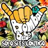 Bombai - Solo Si Es Contigo (feat. Bebe) portada