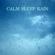 Rain Studios - Calm Sleep Rain