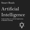 Smart Reads - Artificial Intelligence: Understanding A.I. and the Implications of Machine Learning (Unabridged) Grafik
