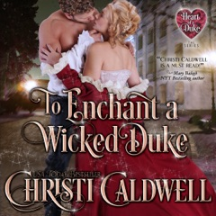 To Enchant a Wicked Duke: The Heart of a Duke, Book 13 (Unabridged)