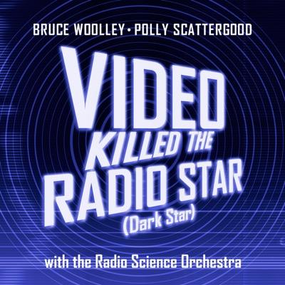 Video Killed the Radio Star (Dark Star) - Single - Polly Scattergood
