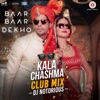 Kala Chashma - DJ Notorious Club Mix - Single