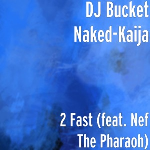 2 Fast (feat. Nef the Pharaoh) - Single Mp3 Download