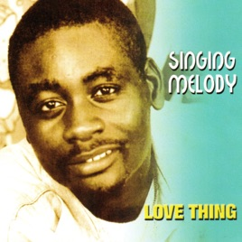 ‎Love Thing by Singing Melody