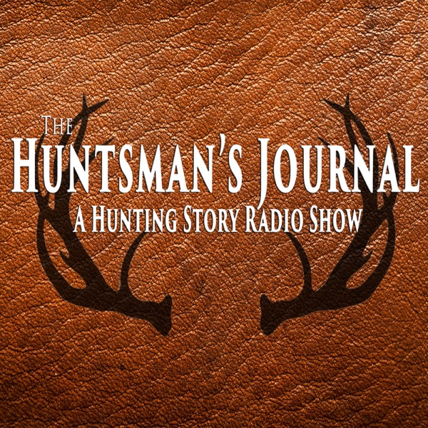 The Huntsman's Journal, A Hunting Story Radio Show