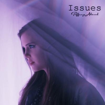 Issues - Single - Tiffany Alvord