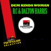 Dem Kinda Woman (feat. Dalton Harris) - Single