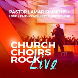 Church Choirs Rock Live by Pastor Lamar Simmons & Love and Faith Community  Church Choir