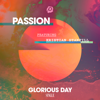 Passion - Glorious Day (feat. Kristian Stanfill) [Radio Version] artwork