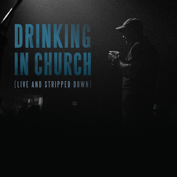 ‎Drinking in Church Live and Stripped Down by Jake Dodds