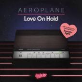 Aeroplane - Love On Hold (feat. Tawatha Agee)