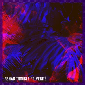 Trouble (feat. Vérité) - Single Mp3 Download