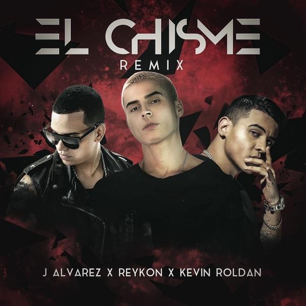El Chisme (feat. J Alvarez & Kevin Roldan) [Remix] - Single