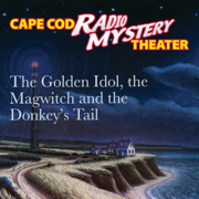The Golden Idol, the Magwitch and the Donkey's Tail