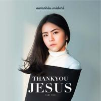 Thank You Jesus - Natashia Midori, Pt. 2