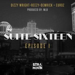 Suite Sixteen Episode I (feat. Dizzy Wright, Reezy, Demrick & Euroz) - Single Mp3 Download