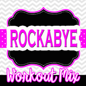 Rockabye (Workout Mix)