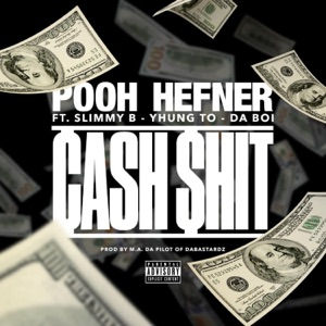 Cash $hit (feat. Slimmy B, Yhung T.O. & Da Boi) - Single Mp3 Download
