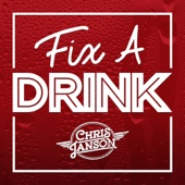 Fix a Drink - Chris Janson