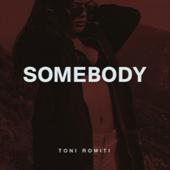 Somebody - Toni Romiti