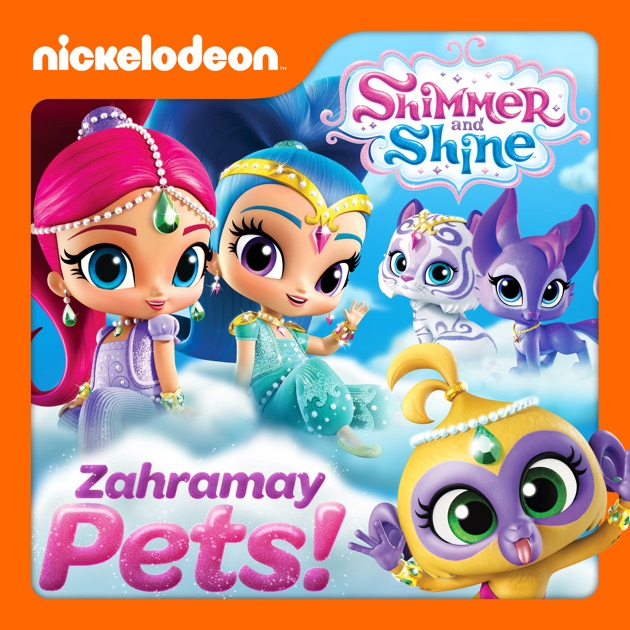 Shimmer And Shine Zahramay Pets On Itunes