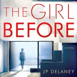 The Girl Before: A Novel (Unabridged) audiobook