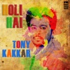 Holi Hai - Single, Tony Kakkar