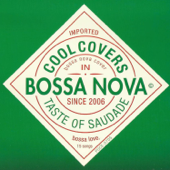 Cool Covers in Bossa Nova: Taste of Saudade