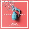 KATO & Sigala - Show You Love (feat. Hailee Steinfeld)